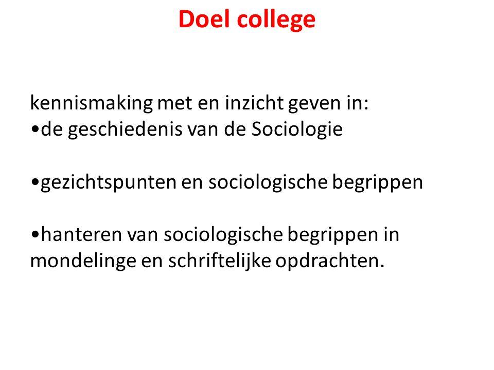 Doel college kennismaking met en inzicht geven in: