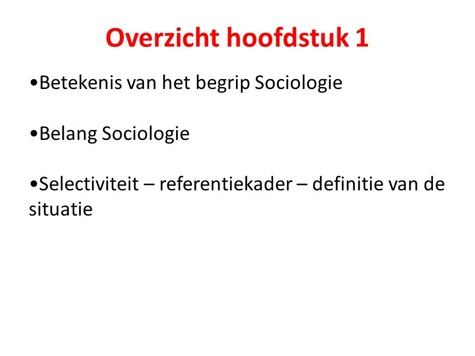 Overzicht hoofdstuk 1 Betekenis van het begrip Sociologie