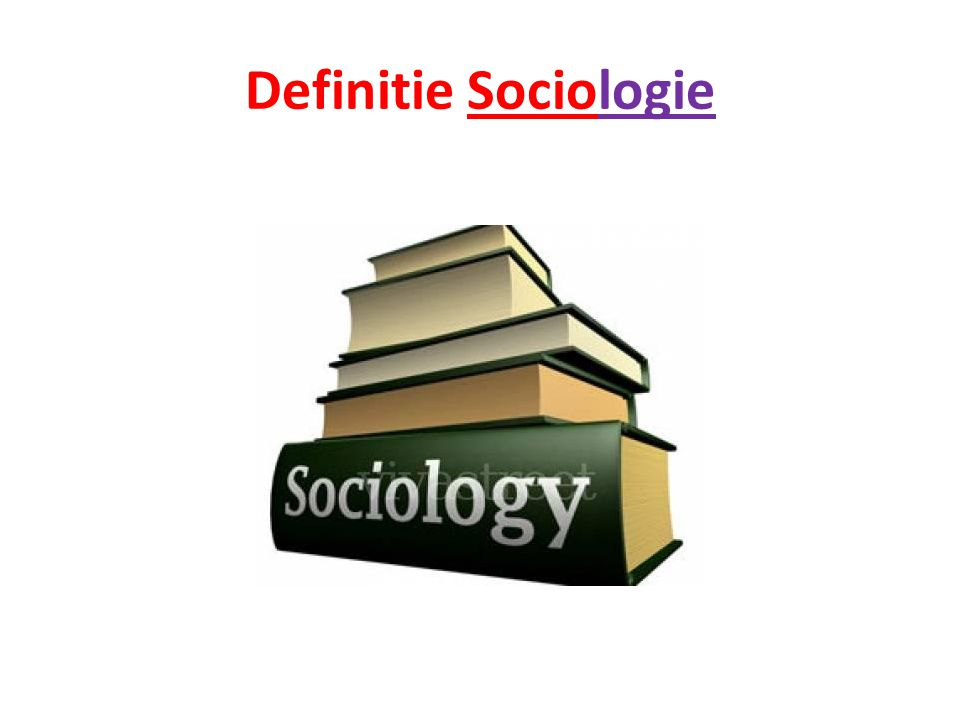 Definitie Sociologie
