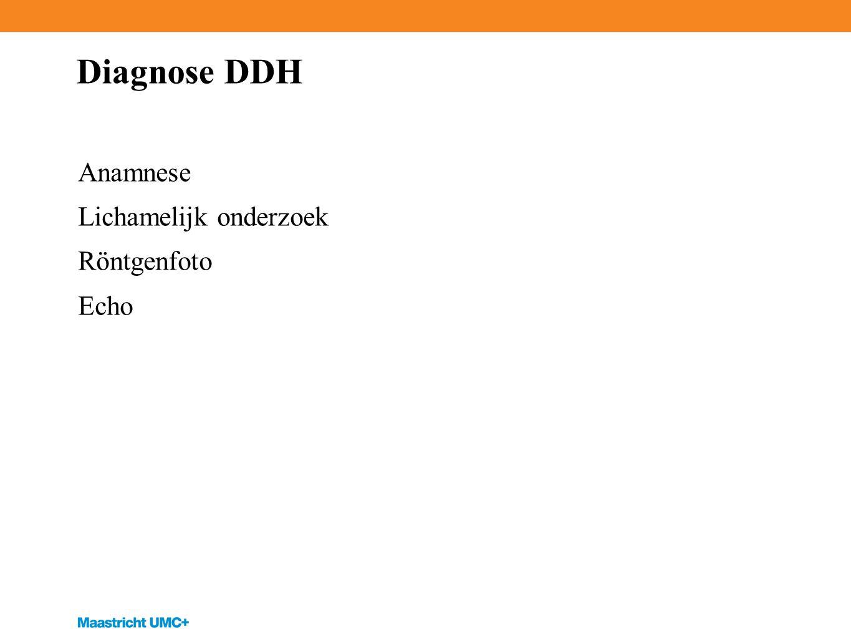 Diagnose DDH Anamnese Lichamelijk onderzoek Röntgenfoto Echo