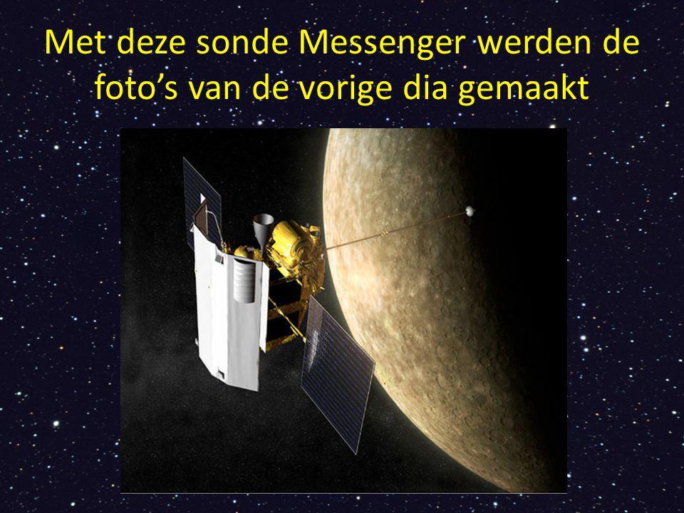 Met deze sonde Messenger werden de foto's van de vorige dia gemaakt