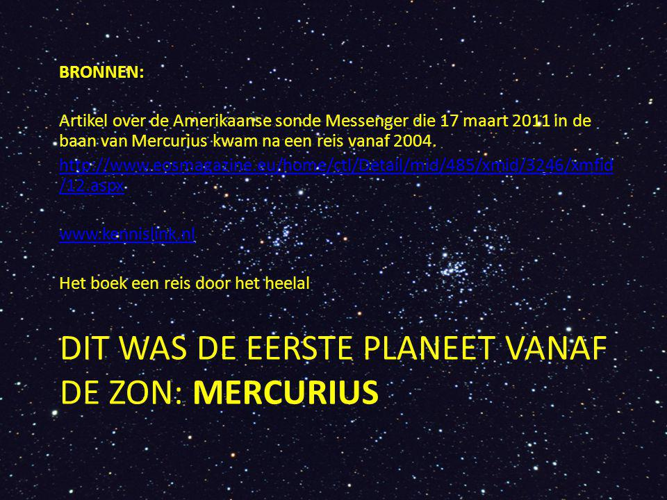 Dit was de eerste planeet vanaf de zon: MERCURIUS