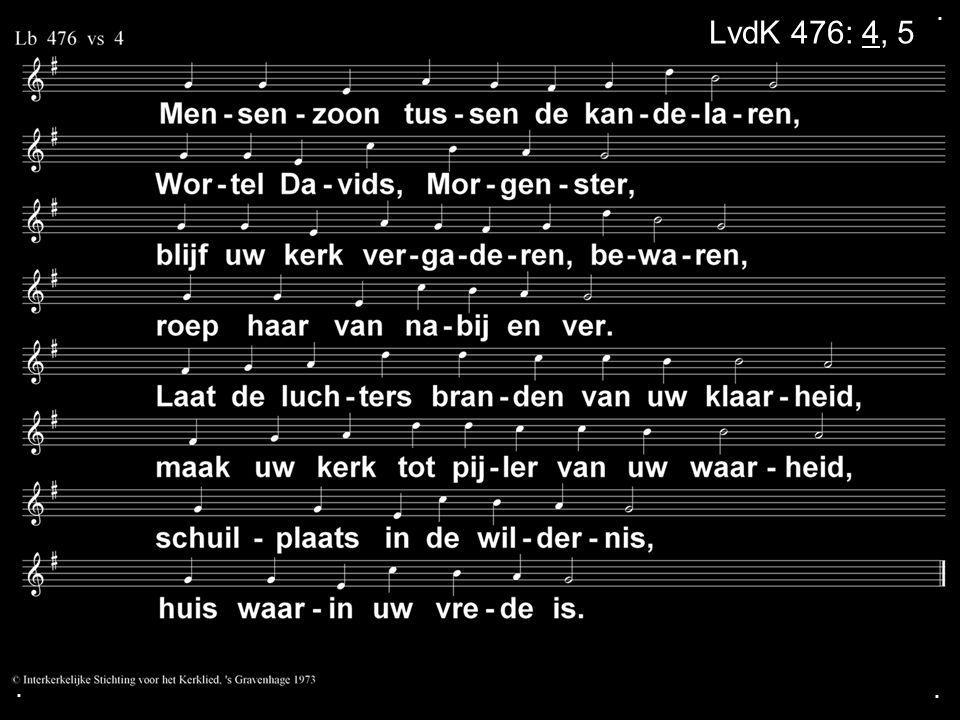 . LvdK 476: 4, 5 . .
