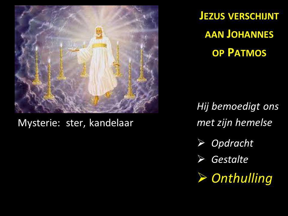 Onthulling Jezus verschijnt aan Johannes op Patmos Hij bemoedigt ons