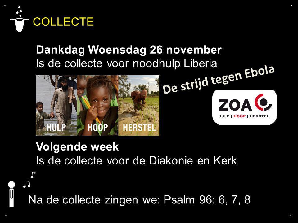 De strijd tegen Ebola COLLECTE Dankdag Woensdag 26 november