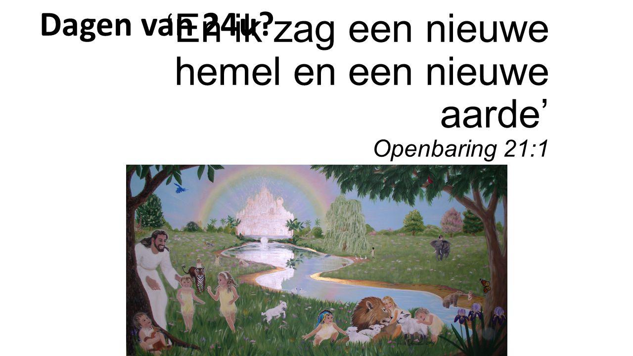 'En ik zag een nieuwe hemel en een nieuwe aarde' Openbaring 21:1