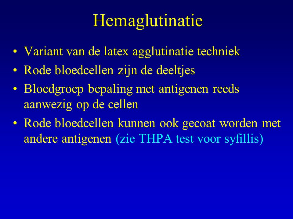 Hemaglutinatie Variant van de latex agglutinatie techniek