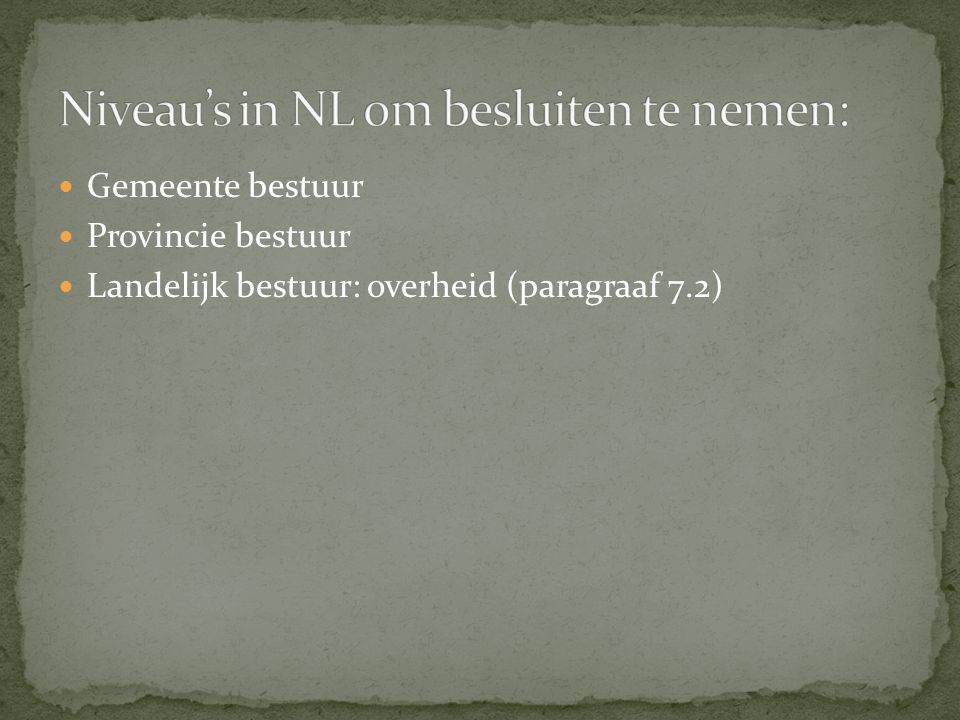 Niveau's in NL om besluiten te nemen: