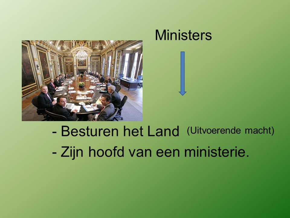 - Zijn hoofd van een ministerie.