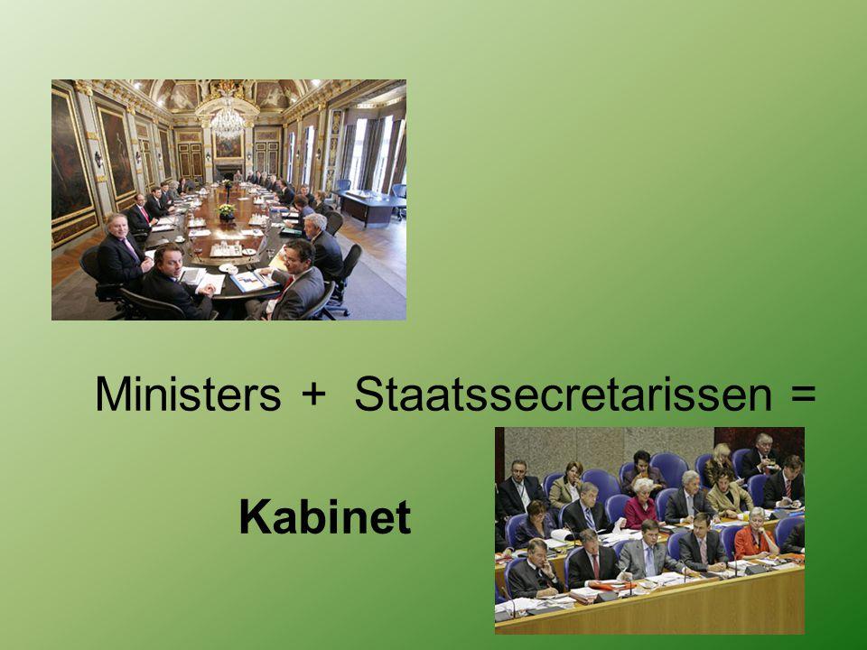Ministers + Staatssecretarissen = Kabinet
