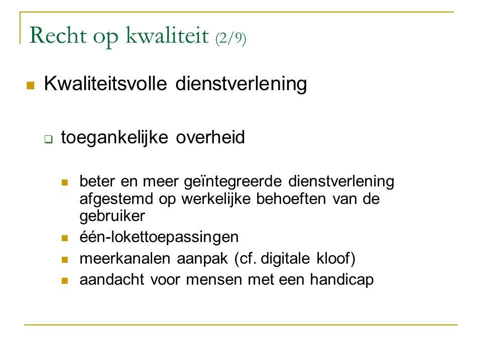 Recht op kwaliteit (2/9) Kwaliteitsvolle dienstverlening