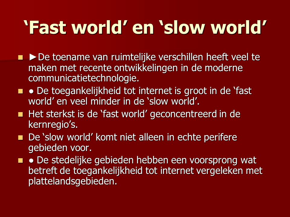 'Fast world' en 'slow world'