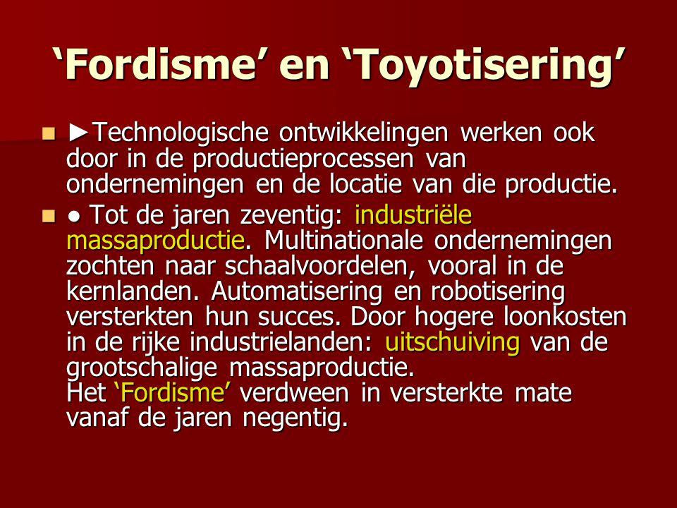 'Fordisme' en 'Toyotisering'