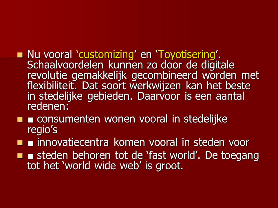 Nu vooral 'customizing' en 'Toyotisering'