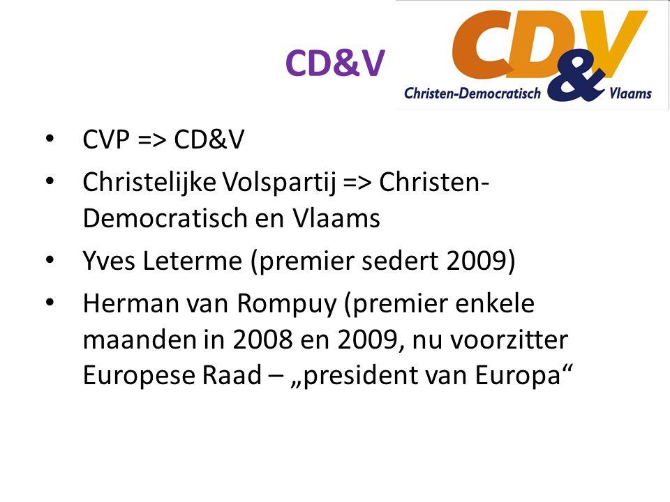 CD&V CVP => CD&V. Christelijke Volspartij => Christen-Democratisch en Vlaams. Yves Leterme (premier sedert 2009)