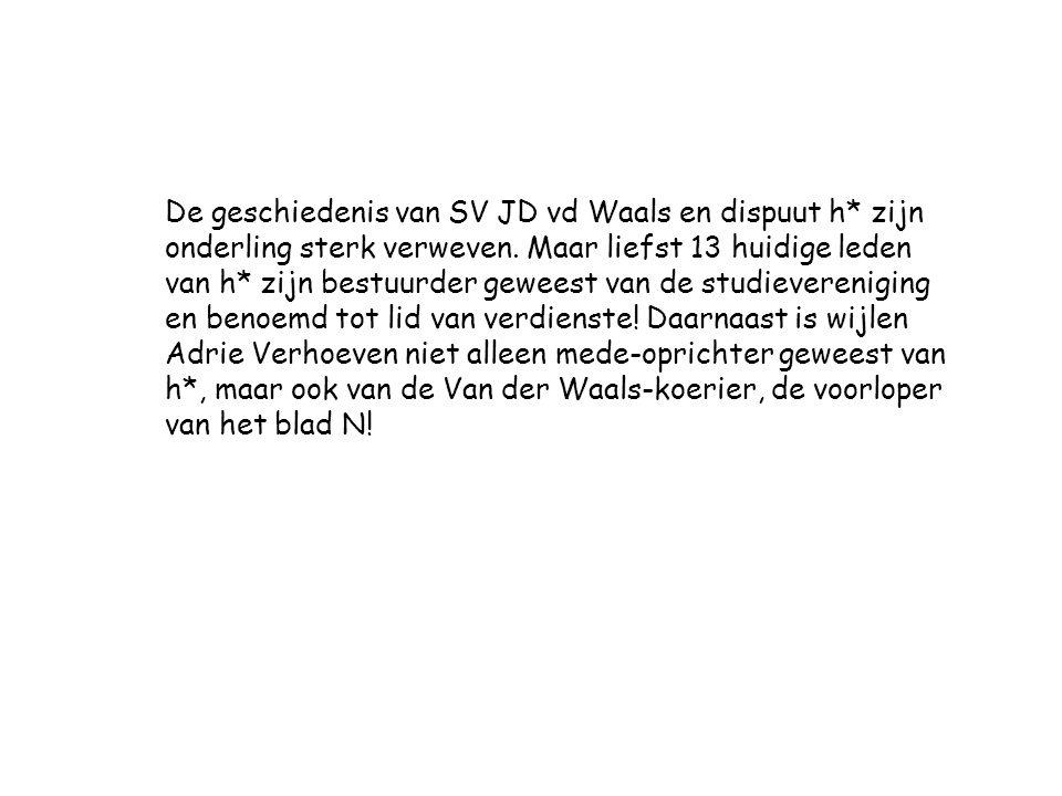 De geschiedenis van SV JD vd Waals en dispuut h