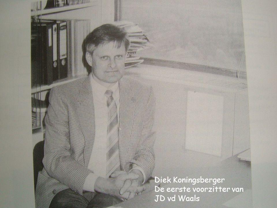 Diek Koningsberger De eerste voorzitter van JD vd Waals