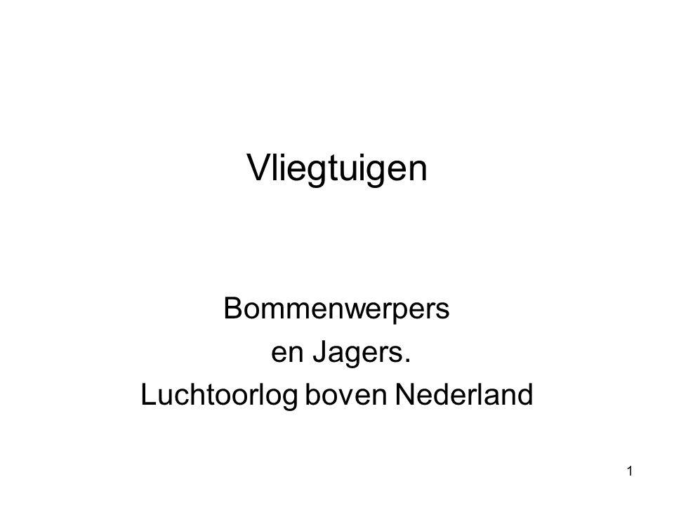 Bommenwerpers en Jagers. Luchtoorlog boven Nederland