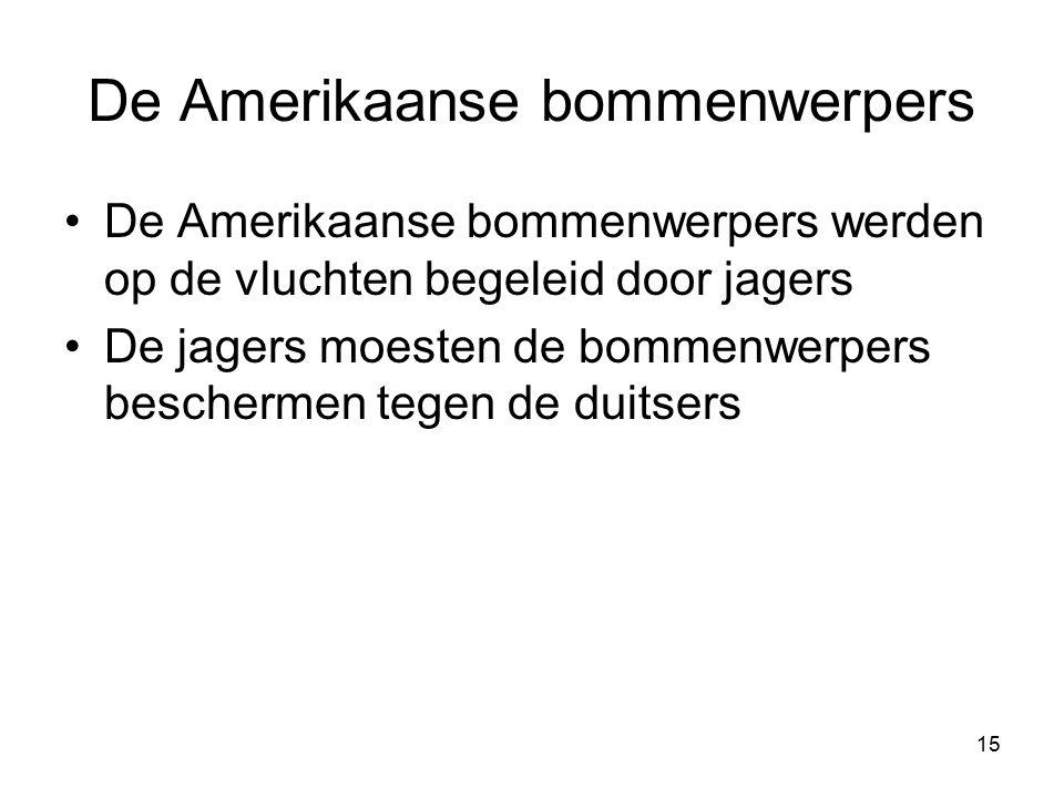 De Amerikaanse bommenwerpers