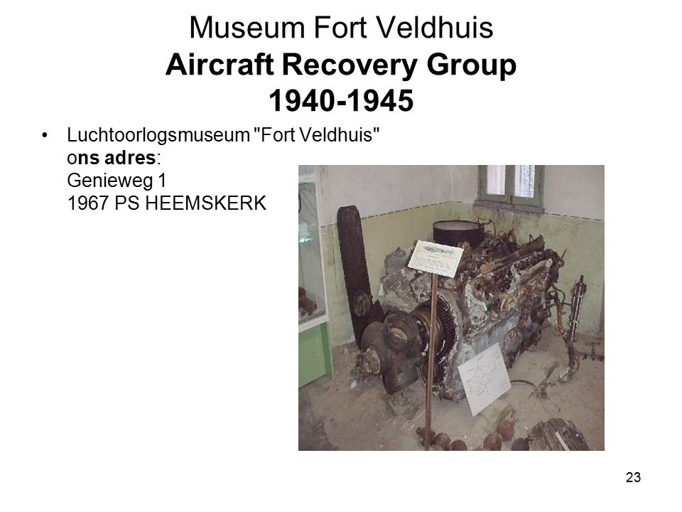 Museum Fort Veldhuis Aircraft Recovery Group 1940-1945
