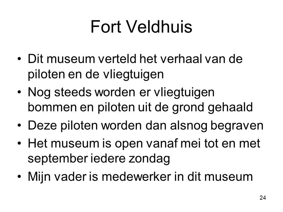 Fort Veldhuis Dit museum verteld het verhaal van de piloten en de vliegtuigen.