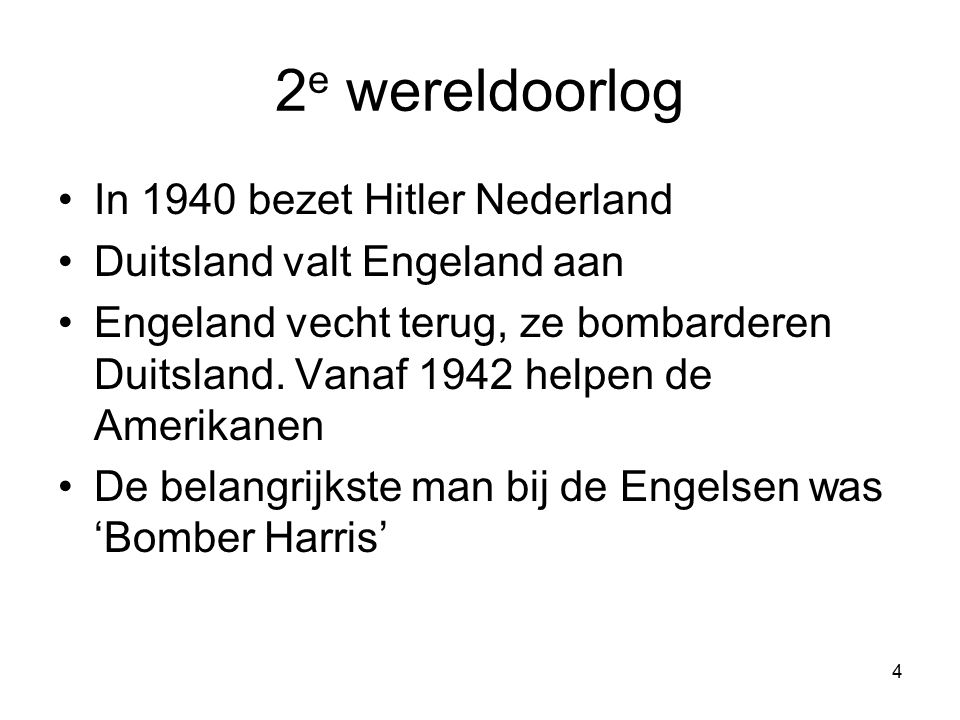 2e wereldoorlog In 1940 bezet Hitler Nederland