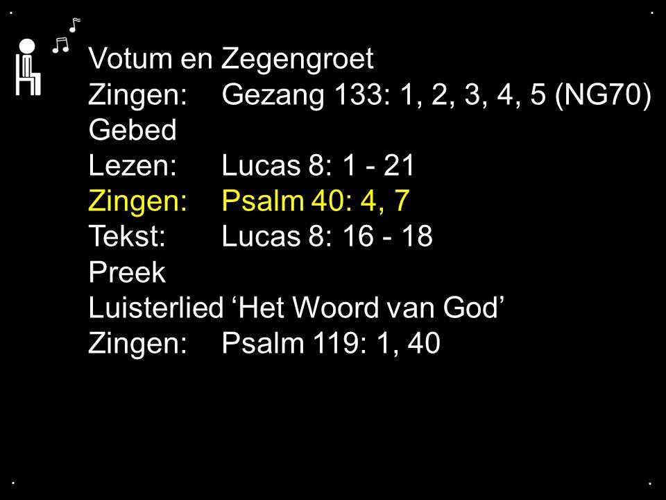 Luisterlied 'Het Woord van God' Zingen: Psalm 119: 1, 40