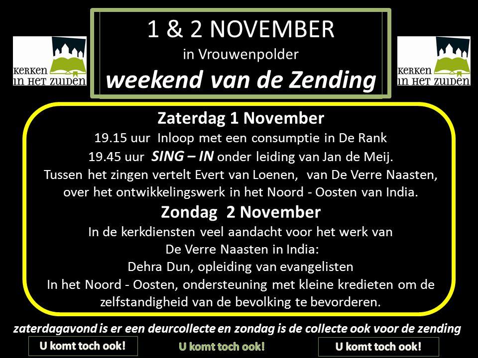 1 & 2 NOVEMBER Zaterdag 1 November Zondag 2 November