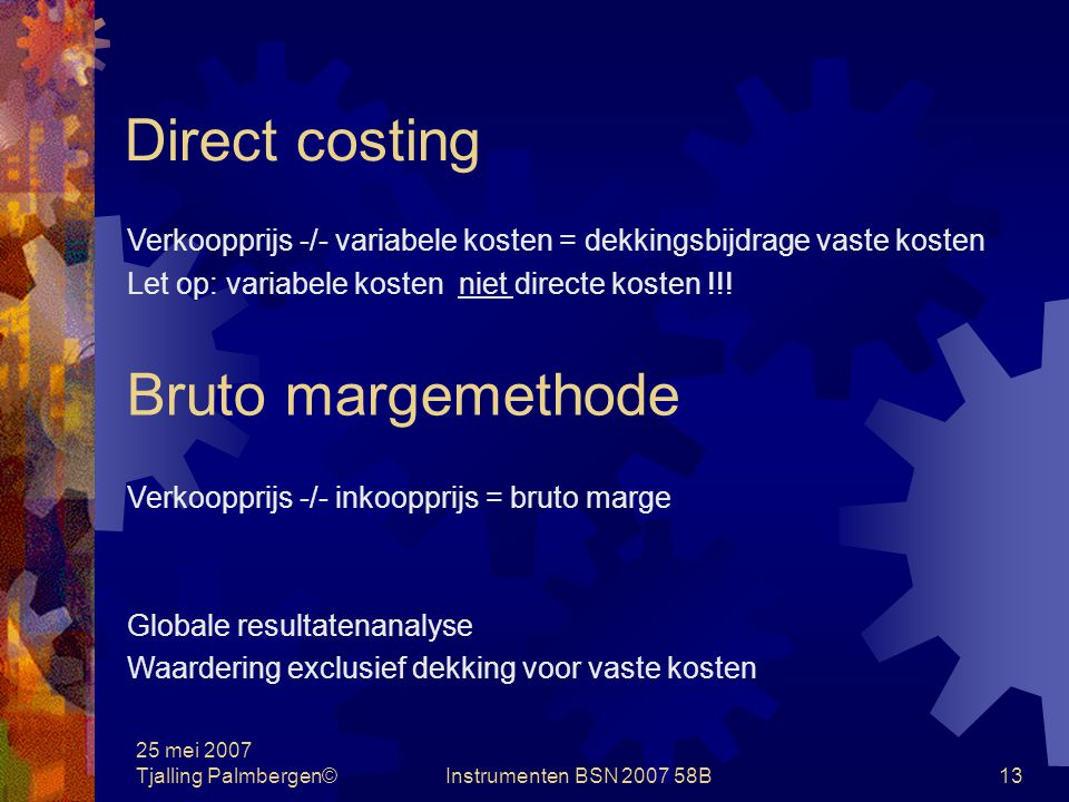Direct costing Bruto margemethode