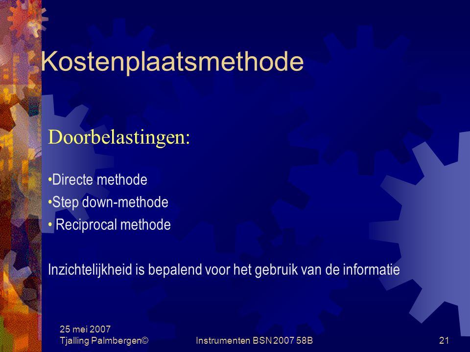 Kostenplaatsmethode Doorbelastingen: Directe methode Step down-methode