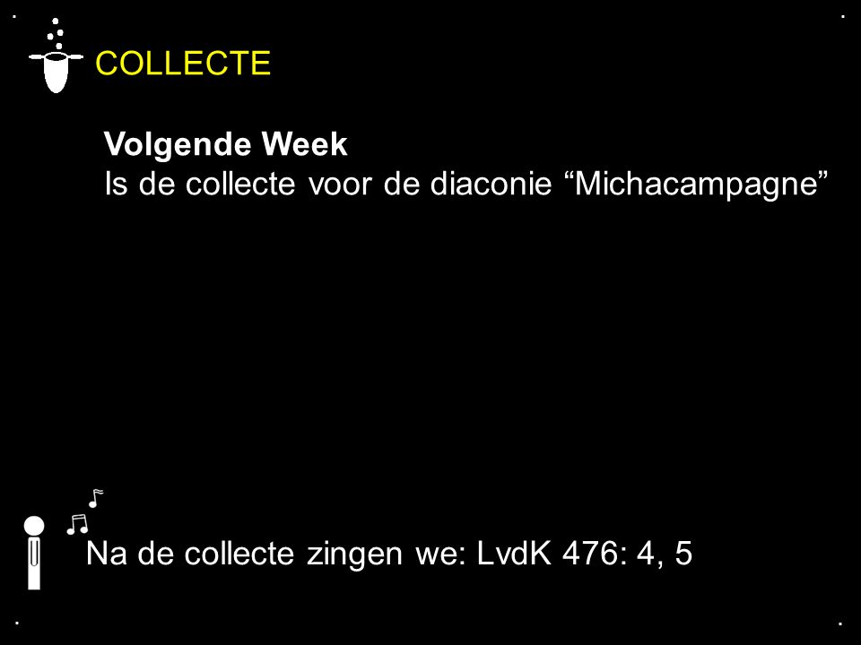 COLLECTE Volgende Week Is de collecte voor de diaconie Michacampagne