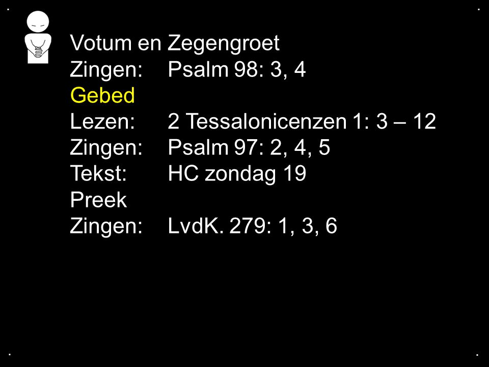 Lezen: 2 Tessalonicenzen 1: 3 – 12 Zingen: Psalm 97: 2, 4, 5