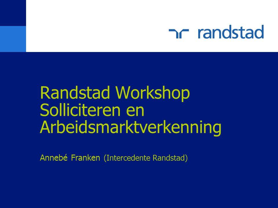 Randstad Workshop Solliciteren en Arbeidsmarktverkenning Annebé Franken (Intercedente Randstad)