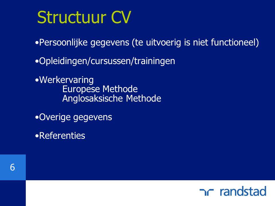 Structuur CV Persoonlijke gegevens (te uitvoerig is niet functioneel)