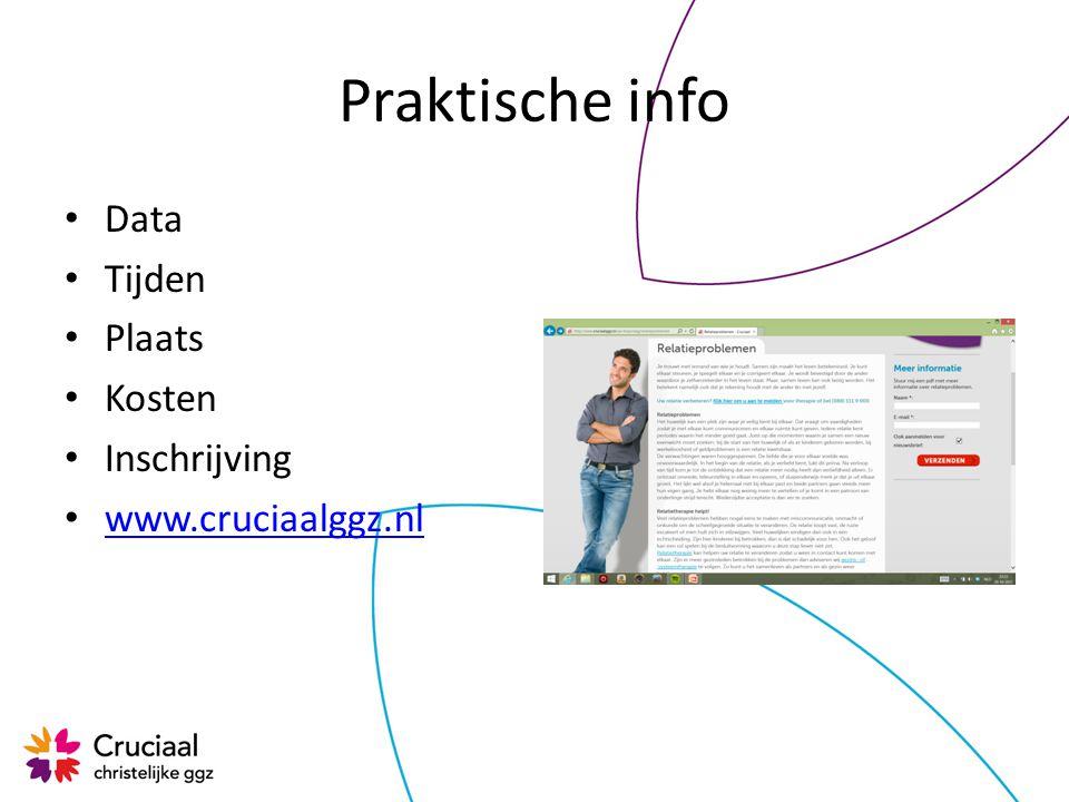 Praktische info Data Tijden Plaats Kosten Inschrijving