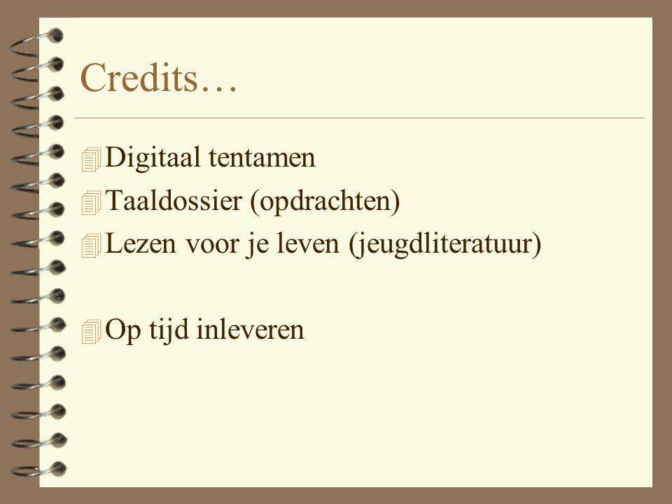 Credits… Digitaal tentamen Taaldossier (opdrachten)