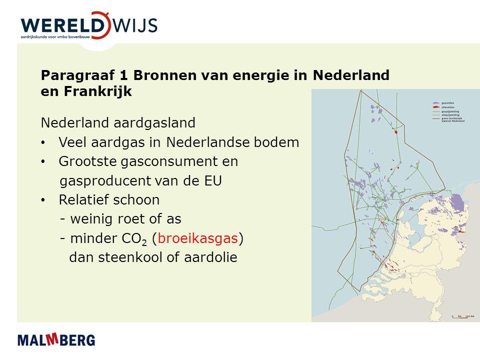 Paragraaf 1 Bronnen van energie in Nederland en Frankrijk