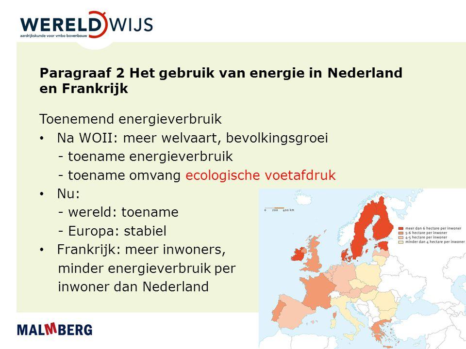 Paragraaf 2 Het gebruik van energie in Nederland en Frankrijk