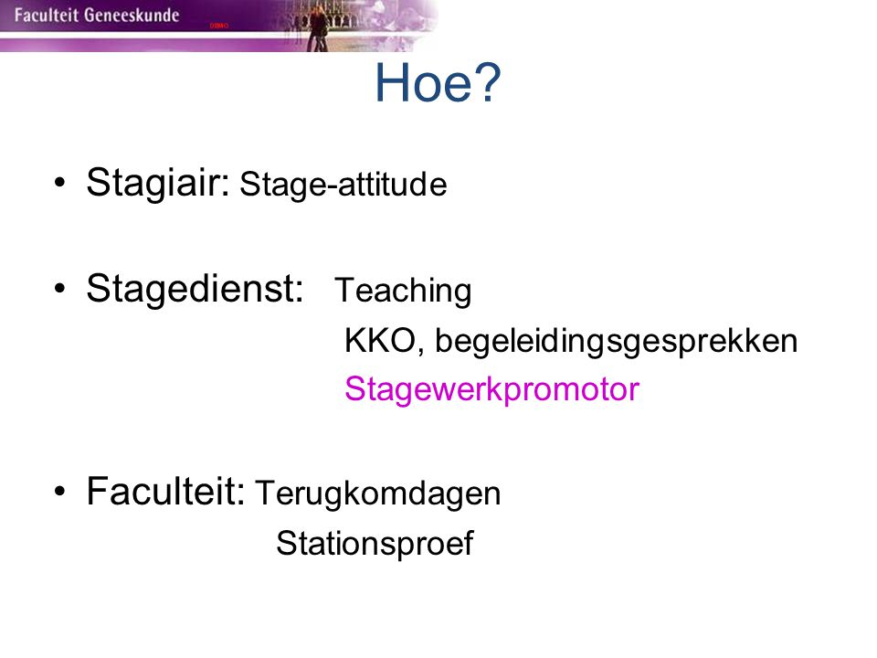 Hoe Stagiair: Stage-attitude Stagedienst: Teaching