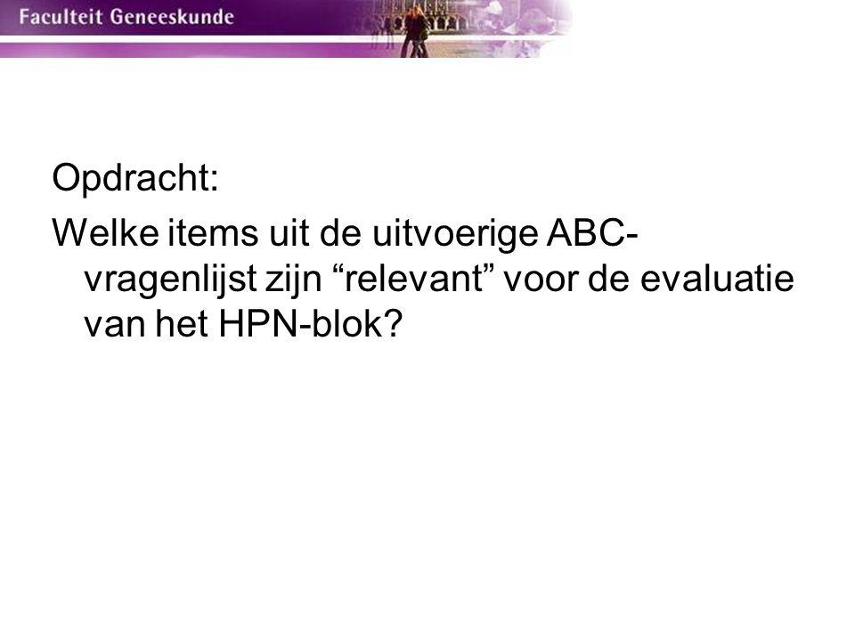 Opdracht: Welke items uit de uitvoerige ABC-vragenlijst zijn relevant voor de evaluatie van het HPN-blok