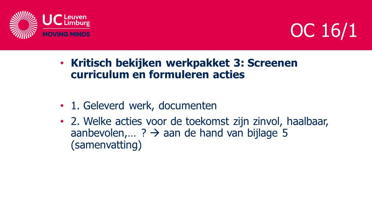 OC 16/1 Kritisch bekijken werkpakket 3: Screenen curriculum en formuleren acties. 1. Geleverd werk, documenten.