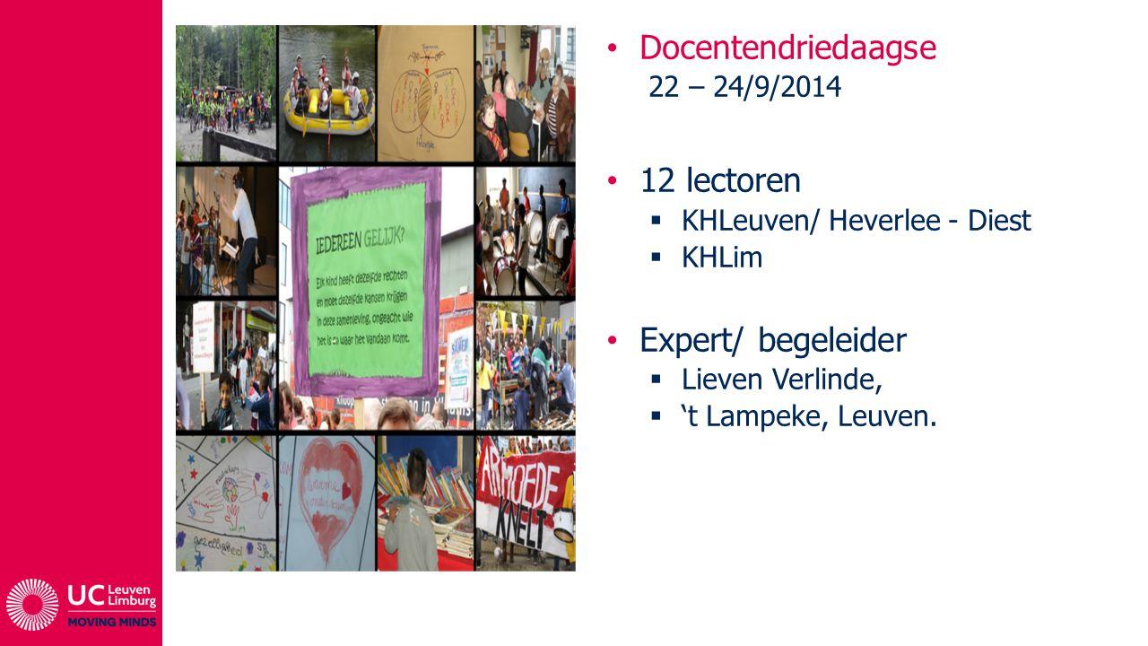 Docentendriedaagse 12 lectoren Expert/ begeleider 22 – 24/9/2014
