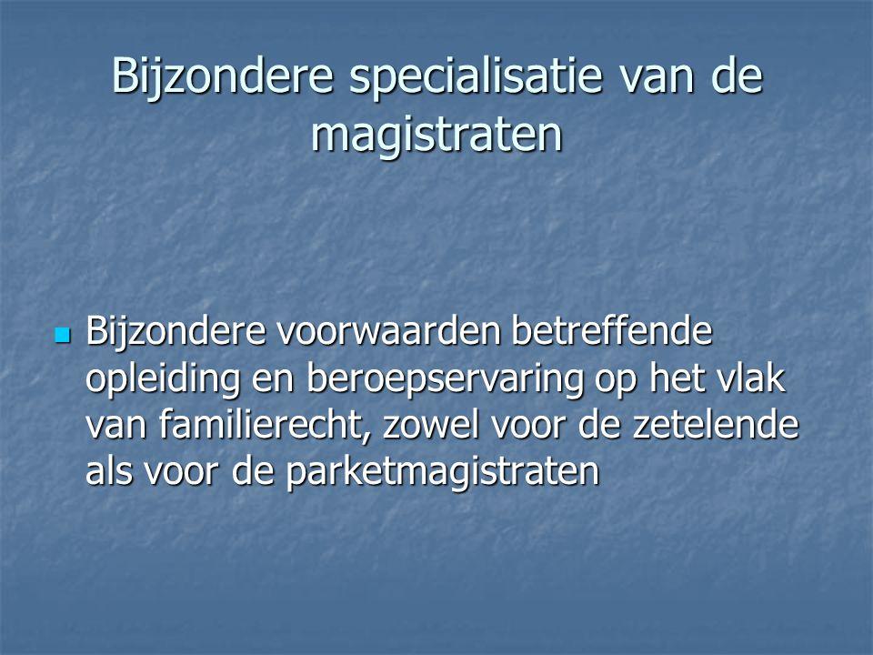 Bijzondere specialisatie van de magistraten