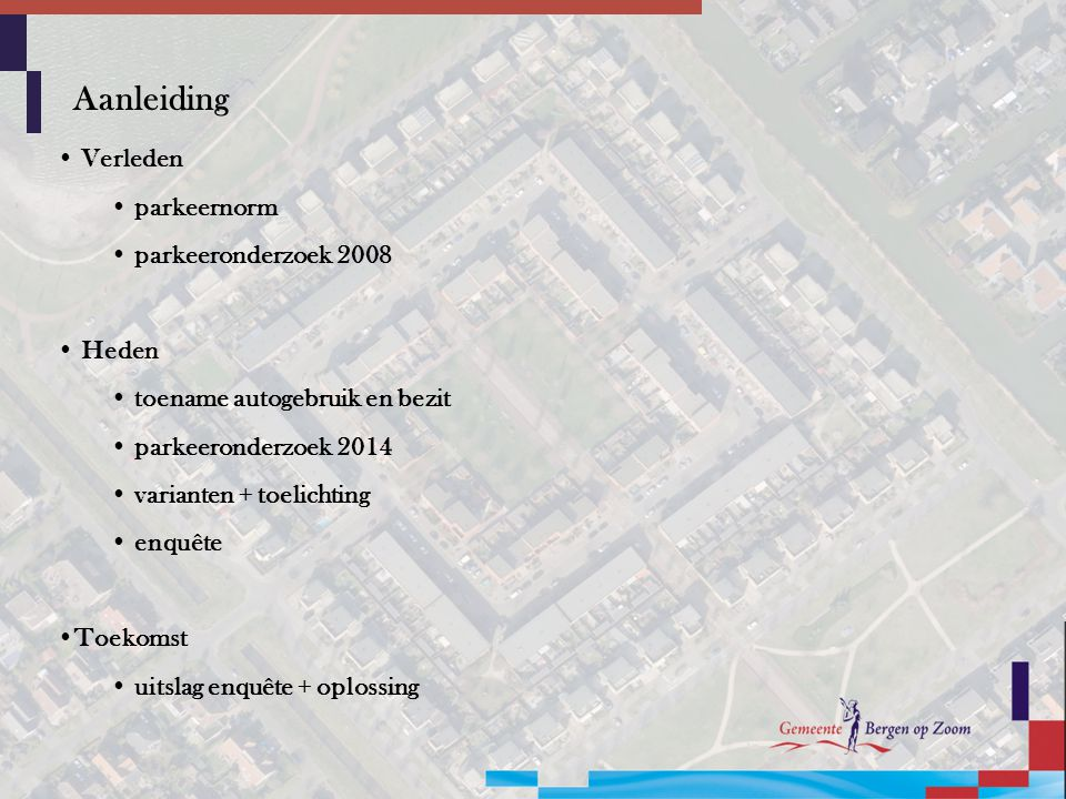 Aanleiding Verleden parkeernorm parkeeronderzoek 2008 Heden
