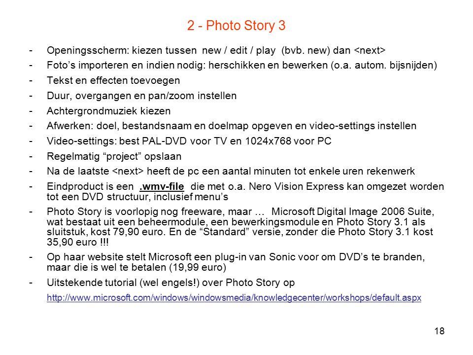 2 - Photo Story 3 Openingsscherm: kiezen tussen new / edit / play (bvb. new) dan <next>