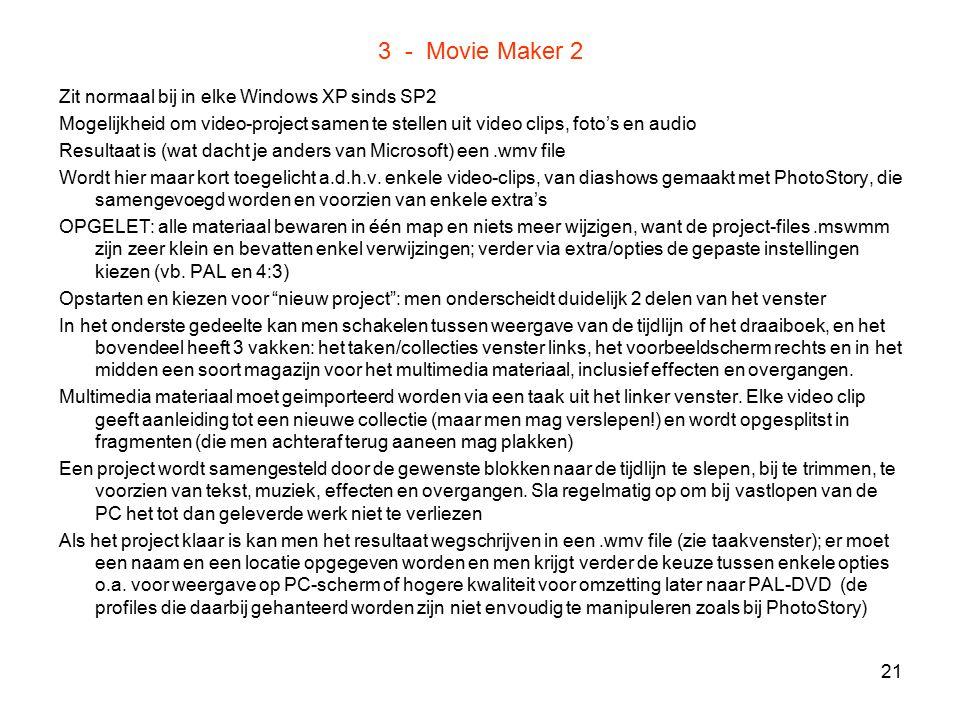 3 - Movie Maker 2 Zit normaal bij in elke Windows XP sinds SP2