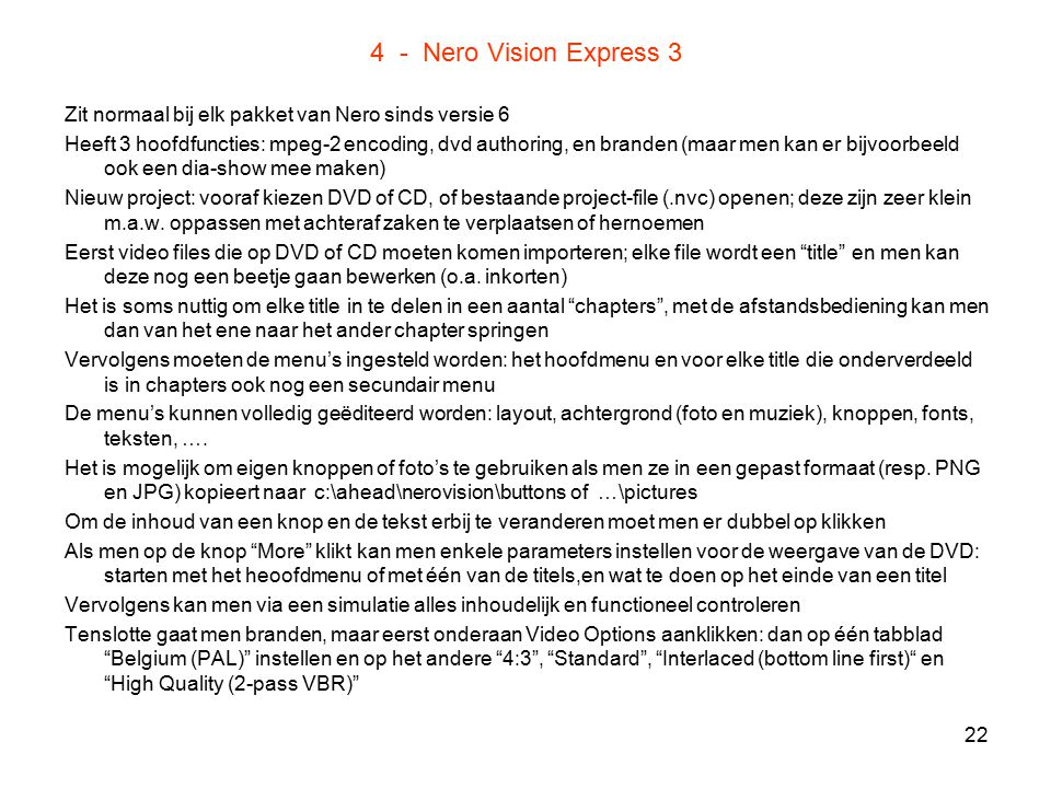 4 - Nero Vision Express 3 Zit normaal bij elk pakket van Nero sinds versie 6.