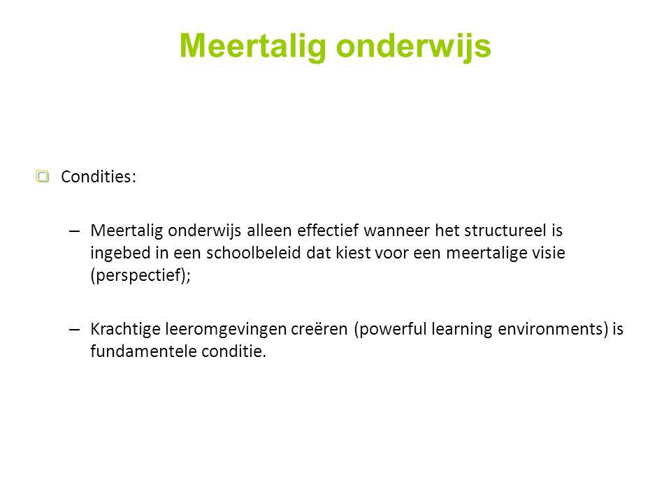 Meertalig onderwijs Condities: