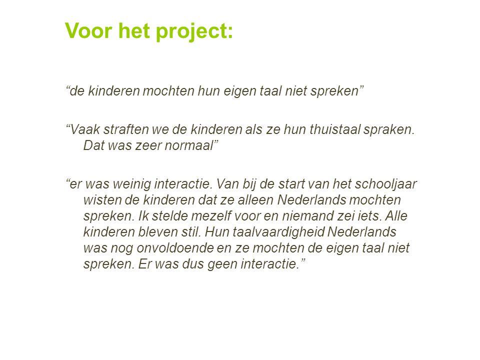 Voor het project: de kinderen mochten hun eigen taal niet spreken