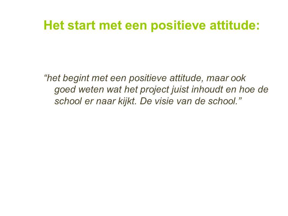 Het start met een positieve attitude:
